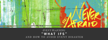 Are you in charge of Planning an event? Avoid event disaster