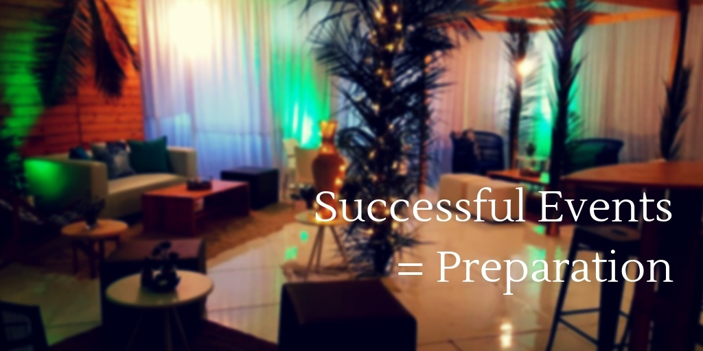 Successful Events need Preparation